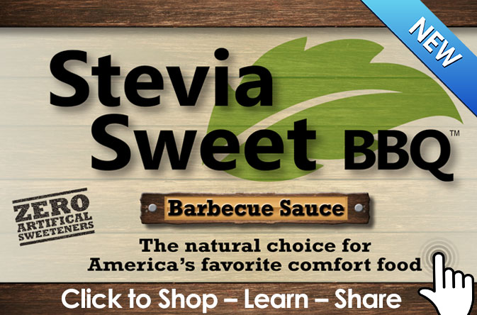 Stevia Sweet BBQ - Click to Shop, Learn, Share (New Window)